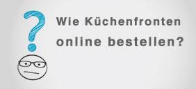Wie bestelle ich Küchenfronten online?